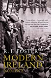 Foster, R. F.: Modern Ireland, 1600-1972