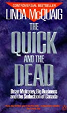 Quick And The Dead by Linda McQuaig