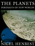 Henbest, Nigel: The Planets: Portraits of New Worlds (Penguin Science)