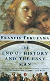 Fukuyama, Francis: THE END OF HISTORY AND THE LAST MAN