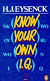 Eysenck, H. J.: Know Your Own I.Q