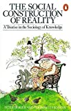 Berger, Peter: Social Construction of Reality : A Treatise in the Sociology of Knowledge