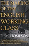 Thompson, E. P.: The Making of the English Working Class (Penguin History)