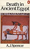 Spencer, A. J.: Death in Ancient Egypt (Penguin archaeology)