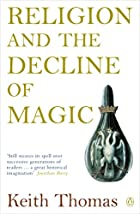 Religion and the Decline of Magic by Keith…