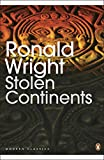 """Wright, Ronald: Stolen Continents: The """"New World"""" Through Indian Eyes sine 1492"""