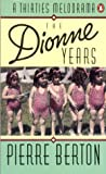 Berton, Pierre: The Dionne Years A Thirties Melodrama