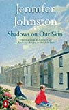 Johnston, Jennifer: Shadows on Our Skin