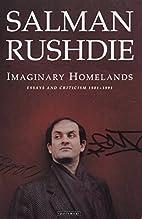 Imaginary homelands : Essays and criticism…
