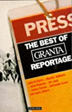 The Best of Granta Reportage by Ian Jack