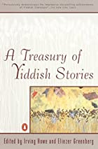 A Treasury of Yiddish Stories by Irving Howe