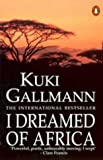 Gallmann, Kuki: I Dreamed of Africa