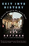 Hoffman, Eva: Exit into History: A Journey Through the New Eastern Europe
