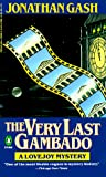 Gash, Jonathan: The Very Last Gambado