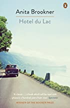 Hotel Du Lac by Anita Brookner