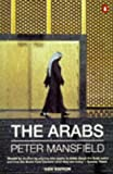 Peter Mansfield: The Arabs (Penguin History)
