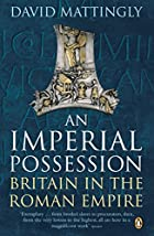 An Imperial Possession: Britain in the Roman…