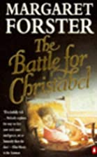 The Battle for Christabel by Margaret…