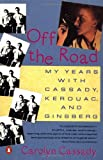 Cassady, Carolyn: Off the Road: My Years with Cassady, Kerouac, and Ginsberg