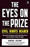 Carson, Clayborne: The Eyes on the Prize Civil Rights Reader: Documents, Speeches, and Firsthand Accounts from the Black Freedom Movement, 1954-1990