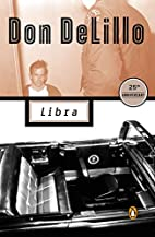Libra (Contemporary American Fiction) by Don…