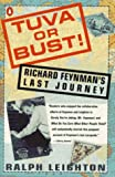 Leighton, Ralph: Tuva or Bust!: Richard Feynman's Last Journey