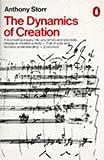 Storr, Anthony: The Dynamics of Creation (Penguin Psychology)
