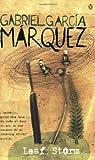 Garcia Marquez, Gabriel: Leaf Storm (International Writers)