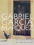 Garcia Marquez, Gabriel: No One Writes to the Colonel (International Writers)