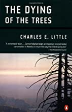 The Dying of the Trees by Charles E. Little