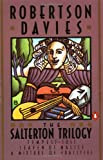 Davies, Robertson: The Salterton Trilogy: Tempest-Tost, Leaven of Malice and a Mixture of Frailties