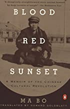 Blood Red Sunset: A Memoir of the Chinese…