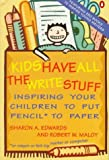Sharon A. Edwards: Kids Have All the Write Stuff: Inspiring Your Children to Put Pencil to Paper