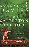 Robertson Davies: The Salterton Triology: Tempest-Tost, Leaven of Malice, a Mixture of Frailties.