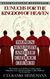 Ranke-Heineman, Uta: Eunuchs for the Kingdom of Heaven : Women, Sexuality, and the Catholic Church