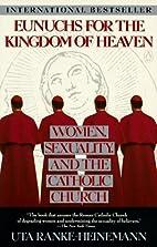 Eunuchs for the Kingdom of Heaven: Women,…