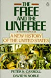 Carroll, Peter N.: The Free and the Unfree: A New History of the United States