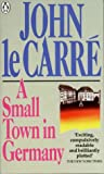 Le Carré, John: A Small Town in Germany