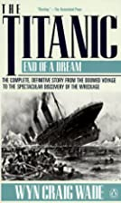 The Titanic, End of a Dream by Wyn Craig…