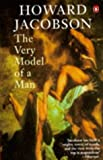 Jacobson, Howard: Very Model of a Man