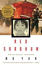 Red Sorghum: A Novel of China by Mo Yan