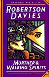 Davies, Robertson: Murther and Walking Spirits
