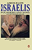 Elon, Amos: The Israelis: Founders and Sons; Revised Edition