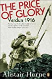 Horne, Alistair: The Price of Glory: Verdun 1916
