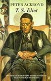 Ackroyd, Peter: T.S.Eliot