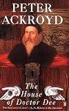 Ackroyd, Peter: The House of Doctor Dee