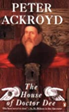 House of Doctor Dee by Peter Ackroyd