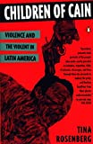 Rosenberg, Tina: Children of Cain: Violence and the Violent in Latin America