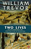 Trevor, William: Two Lives