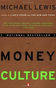 The Money Culture by Michael Lewis